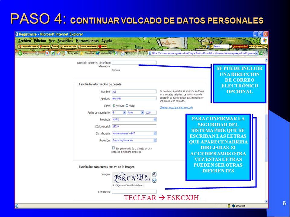 6 PASO 4: CONTINUAR VOLCADO DE DATOS PERSONALES SE PUEDE INCLUIR UNA DIRECCIÓN DE CORREO ELECTRÓNICO OPCIONAL PARA CONFIRMAR LA SEGURIDAD DEL SISTEMA