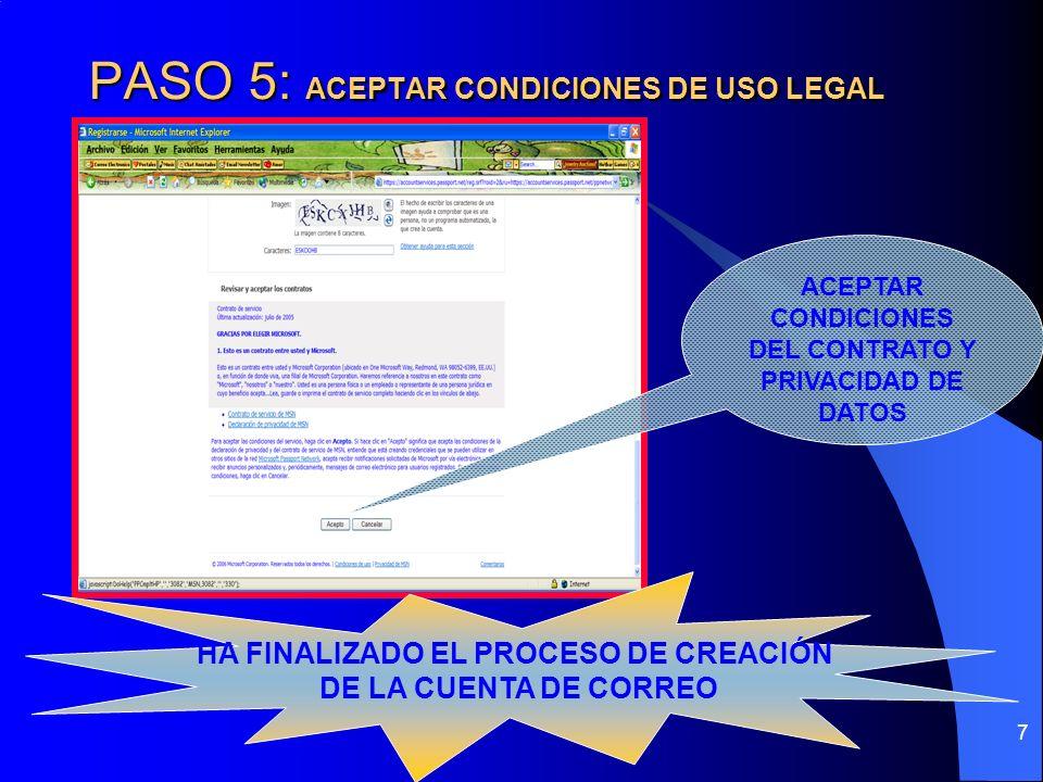 7 PASO 5: ACEPTAR CONDICIONES DE USO LEGAL ACEPTAR CONDICIONES DEL CONTRATO Y PRIVACIDAD DE DATOS HA FINALIZADO EL PROCESO DE CREACIÓN DE LA CUENTA DE