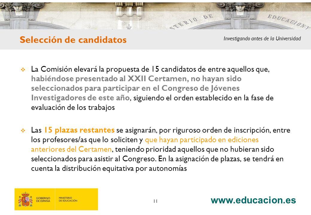 www.educacion.es 11 La Comisión elevará la propuesta de 15 candidatos de entre aquellos que, habiéndose presentado al XXII Certamen, no hayan sido sel