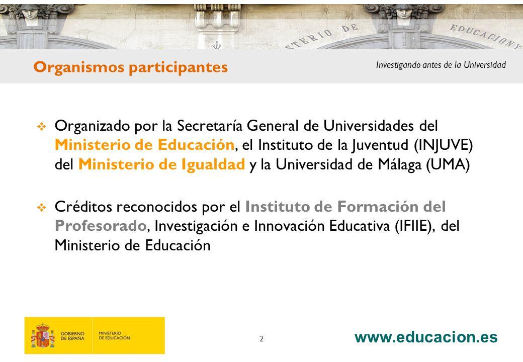 www.educacion.es 2 Organizado por la Secretaría General de Universidades del Ministerio de Educación, el Instituto de la Juventud (INJUVE) del Ministe