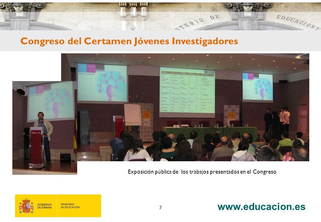 www.educacion.es 7 Exposición pública de los trabajos presentados en el Congreso Congreso del Certamen Jóvenes Investigadores