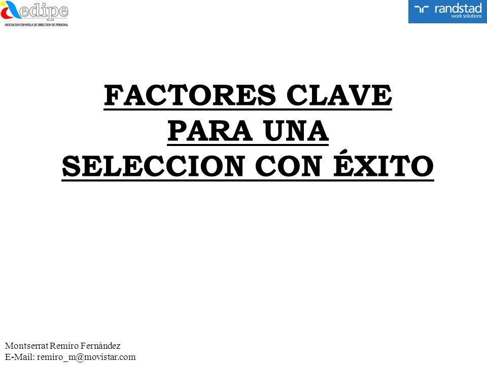 FACTORES CLAVE PARA UNA SELECCION CON ÉXITO Montserrat Remiro Fernández E-Mail: remiro_m@movistar.com