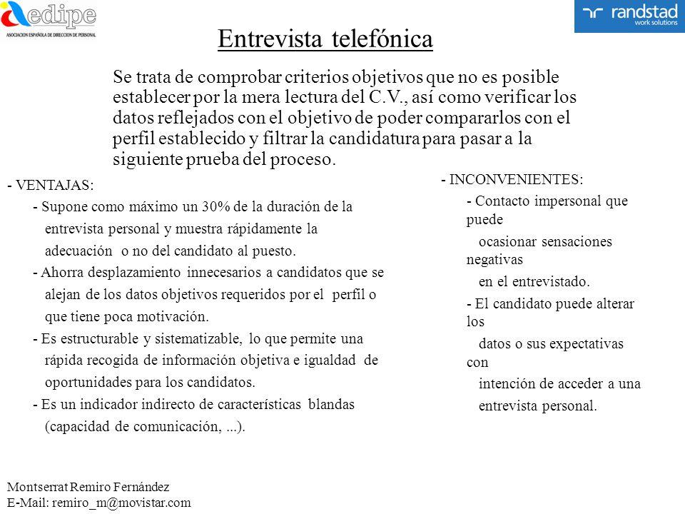 Entrevista telefónica - VENTAJAS: - Supone como máximo un 30% de la duración de la entrevista personal y muestra rápidamente la adecuación o no del ca