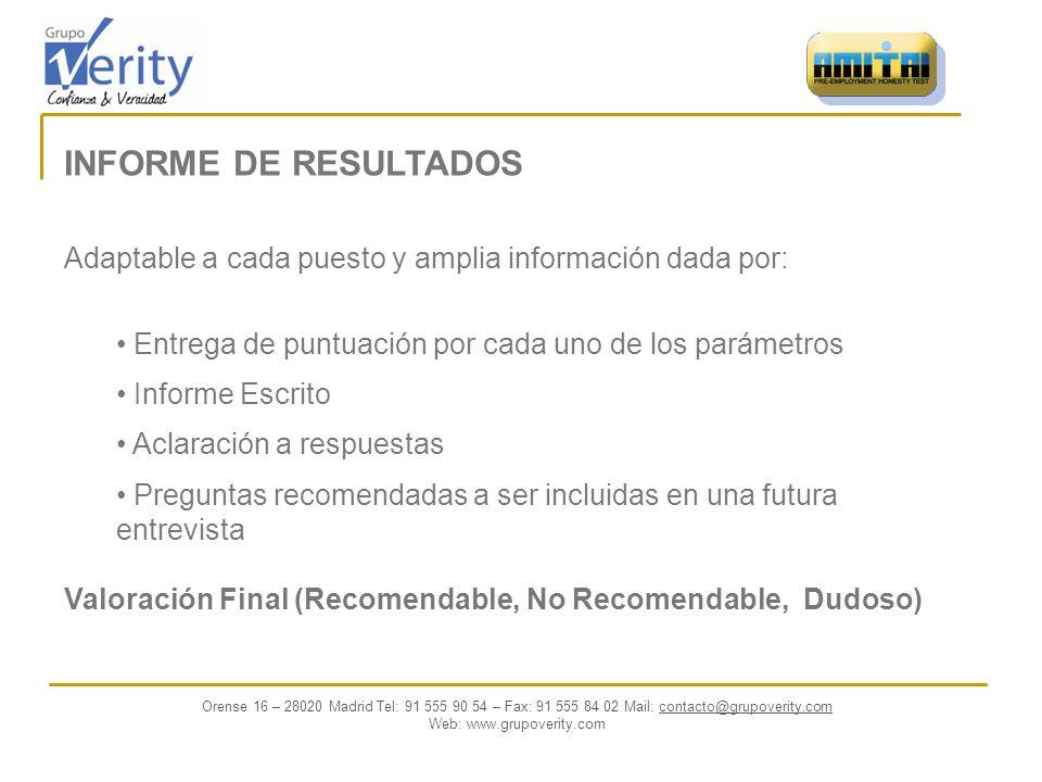 Orense 16 – 28020 Madrid Tel: 91 555 90 54 – Fax: 91 555 84 02 Mail: contacto@grupoverity.comcontacto@ Web: www.grupoverity.com
