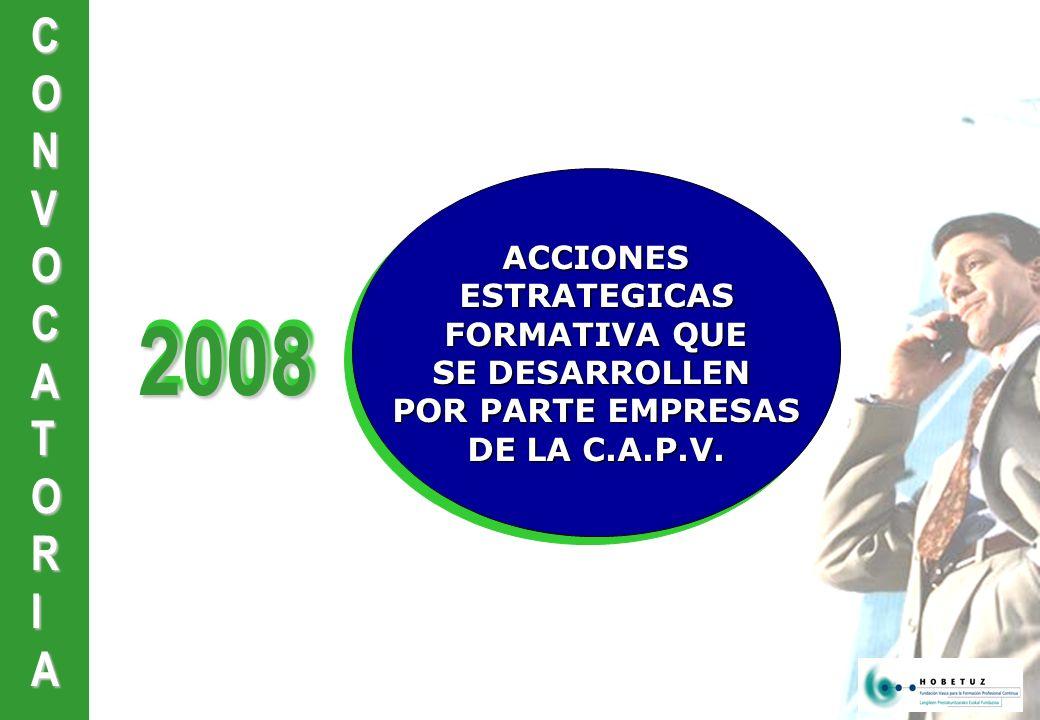 CONVOCATORIA20082008 ACCIONES ESTRATEGICAS ESTRATEGICAS FORMATIVA QUE SE DESARROLLEN POR PARTE EMPRESAS DE LA C.A.P.V.
