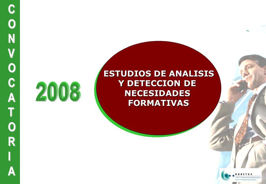 CONVOCATORIA20082008 ESTUDIOS DE ANALISIS Y DETECCION DE NECESIDADESFORMATIVAS ESTUDIOS DE ANALISIS Y DETECCION DE NECESIDADESFORMATIVAS
