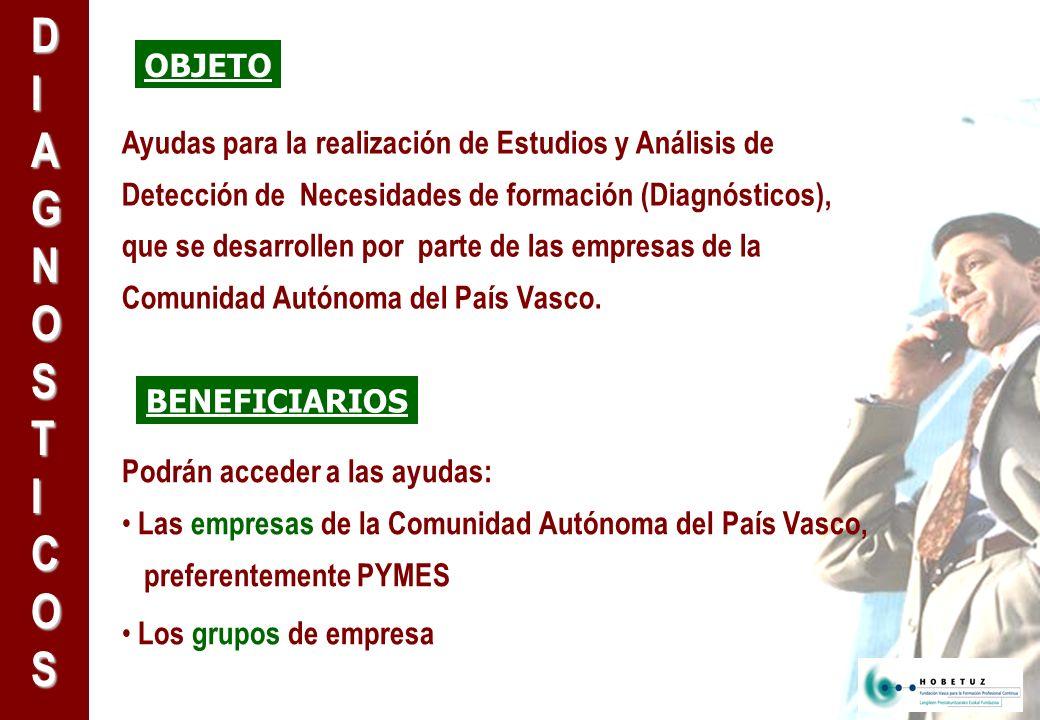 DIAGNOSTICOS Ayudas para la realización de Estudios y Análisis de Detección de Necesidades de formación (Diagnósticos), que se desarrollen por parte de las empresas de la Comunidad Autónoma del País Vasco.