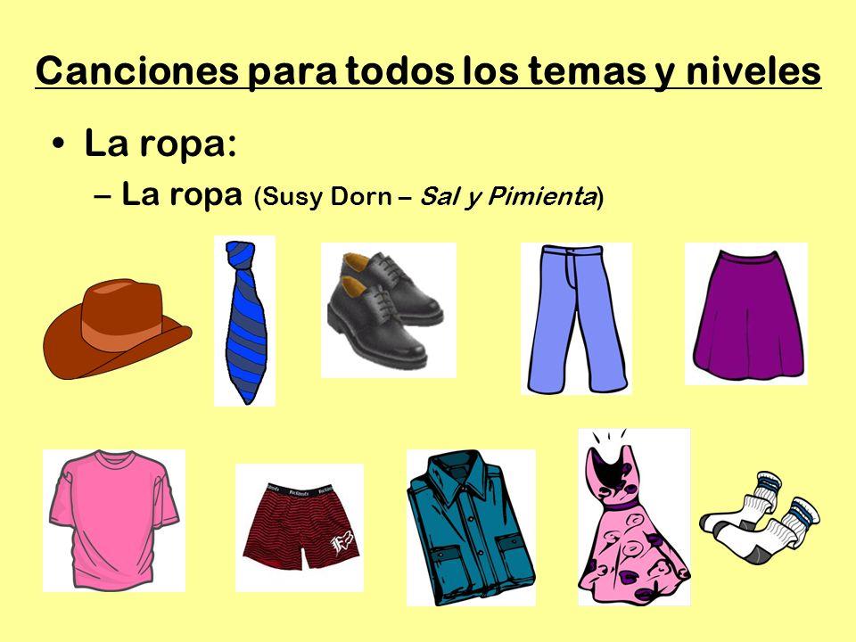 La ropa: –La ropa (Susy Dorn – Sal y Pimienta)