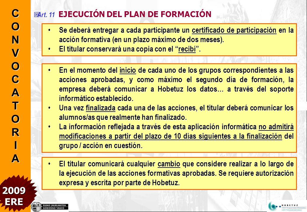 Art. 11 EJECUCIÓN DEL PLAN DE FORMACIÓN Las acciones siempre serán gratuitas para los trabajadores.