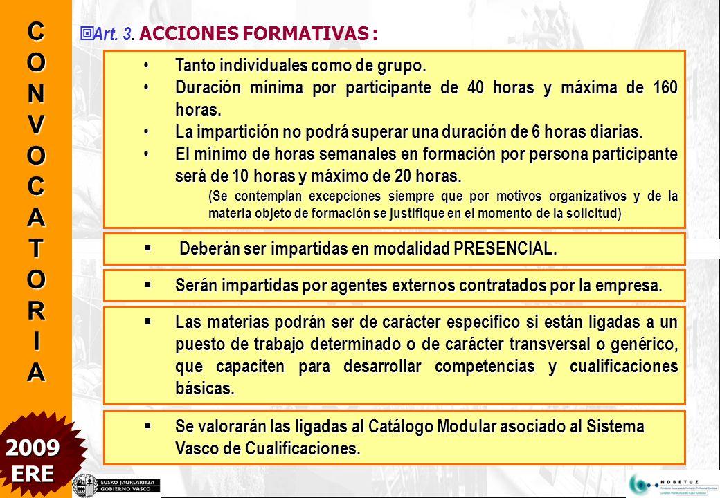 Art.3. ACCIONES FORMATIVAS : Tanto individuales como de grupo.