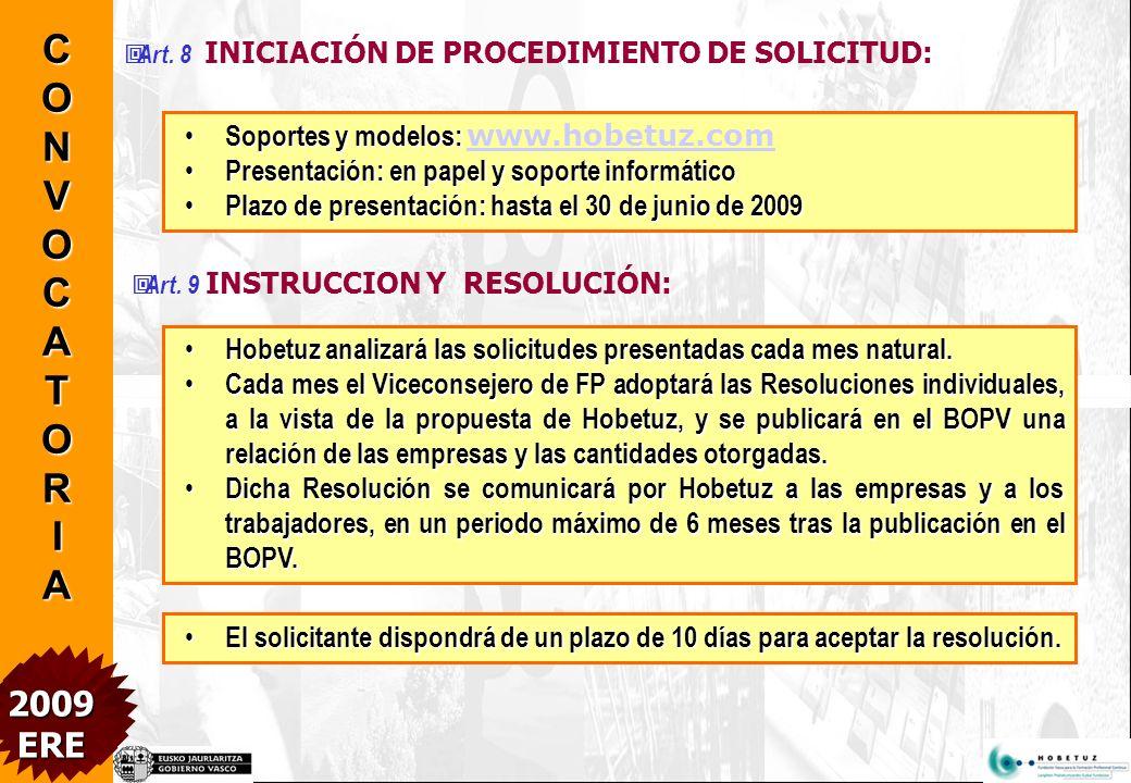 Art. 7 DETERMINACIÓN DE LA AYUDA (Para la EMPRESA) El número de participantes se determina aplicando criterios de eficacia y eficiencia. El número de