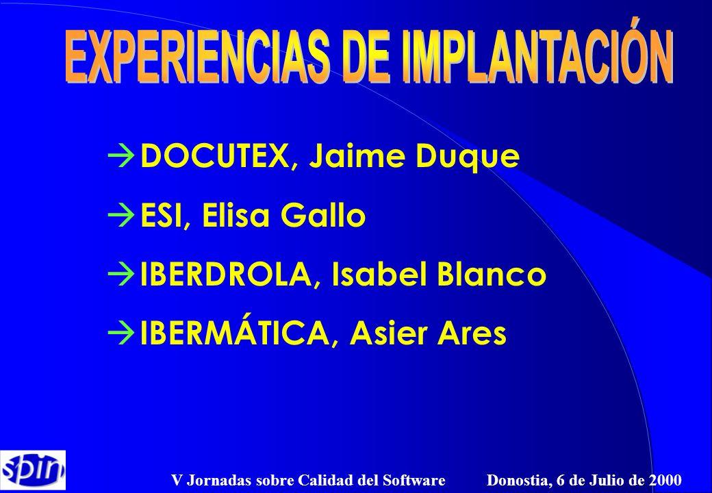 V Jornadas sobre Calidad del Software Donostia, 6 de Julio de 2000 à DOCUTEX, Jaime Duque à ESI, Elisa Gallo à IBERDROLA, Isabel Blanco à IBERMÁTICA,