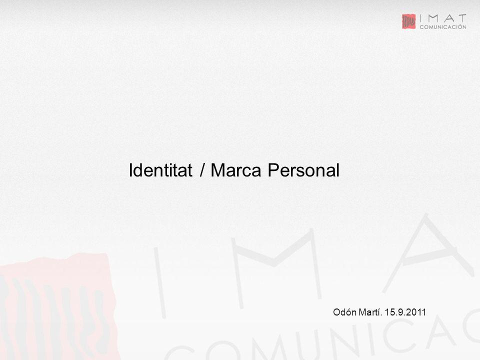 EMPRESA Y REDES SOCIALES, Construyendo tu éxito en 2.0 Identitat / Marca Personal Odón Martí.