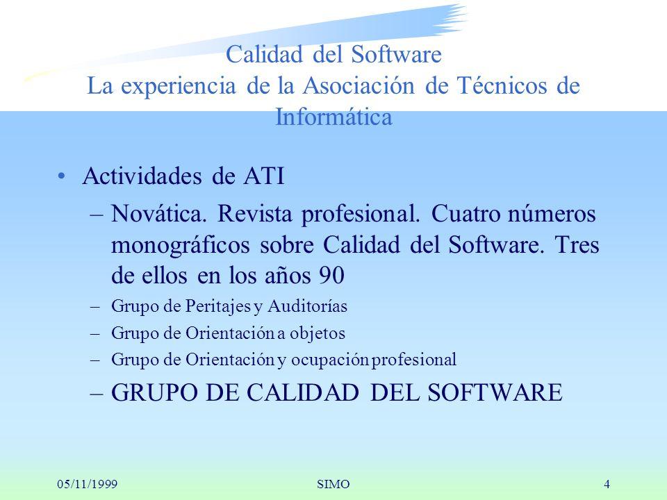 05/11/1999SIMO4 Calidad del Software La experiencia de la Asociación de Técnicos de Informática Actividades de ATI –Novática.