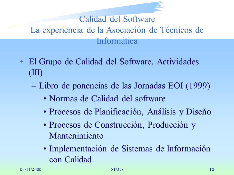 08/11/2000SIMO10 Calidad del Software La experiencia de la Asociación de Técnicos de Informática El Grupo de Calidad del Software.