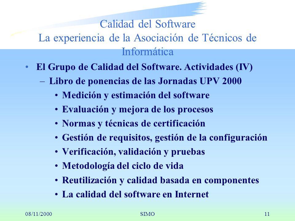08/11/2000SIMO11 Calidad del Software La experiencia de la Asociación de Técnicos de Informática El Grupo de Calidad del Software.