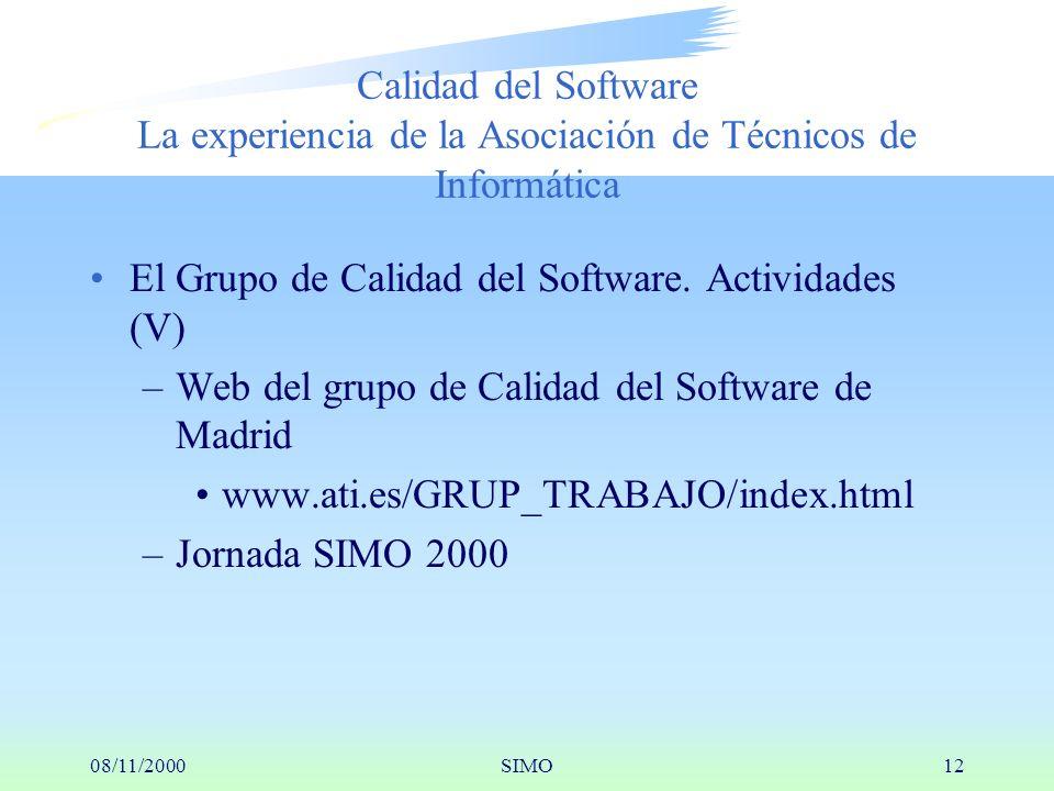 08/11/2000SIMO12 Calidad del Software La experiencia de la Asociación de Técnicos de Informática El Grupo de Calidad del Software.
