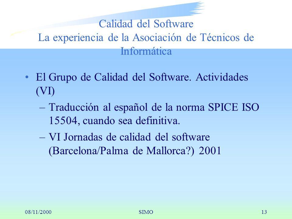 08/11/2000SIMO13 Calidad del Software La experiencia de la Asociación de Técnicos de Informática El Grupo de Calidad del Software.