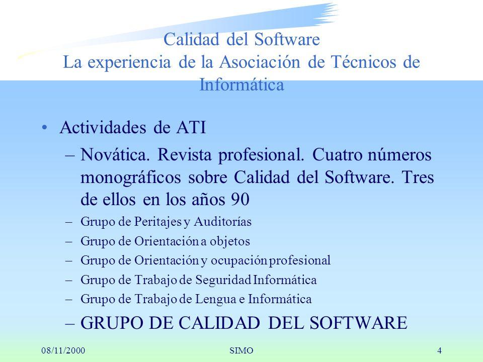 08/11/2000SIMO4 Calidad del Software La experiencia de la Asociación de Técnicos de Informática Actividades de ATI –Novática.