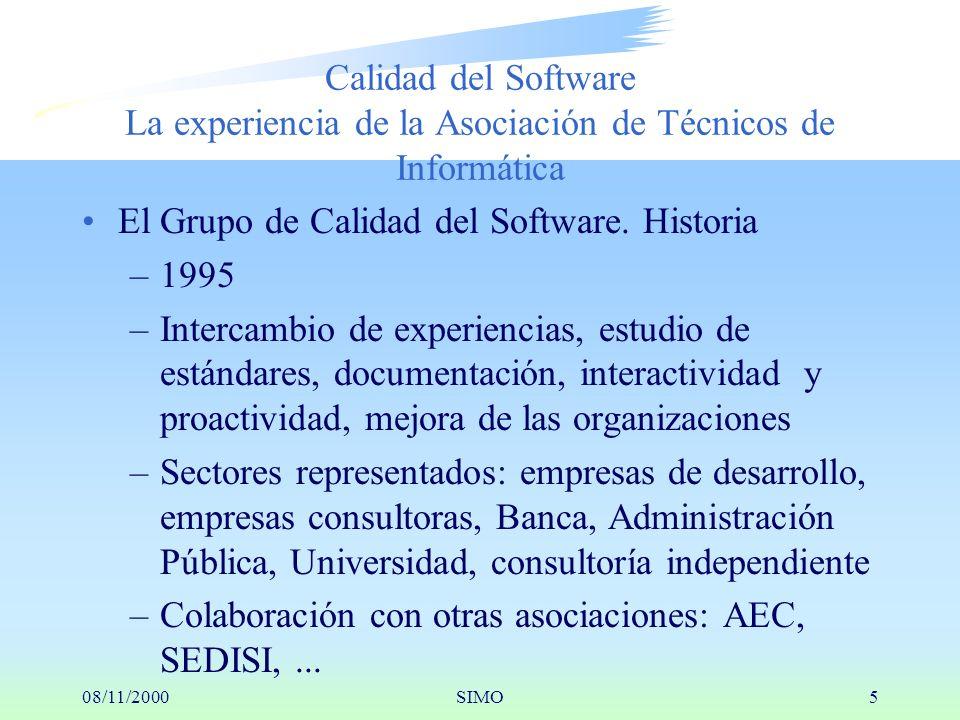 08/11/2000SIMO5 Calidad del Software La experiencia de la Asociación de Técnicos de Informática El Grupo de Calidad del Software.