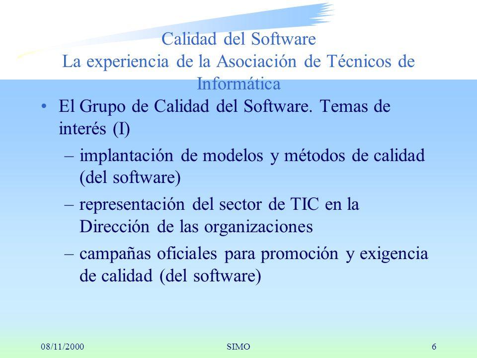 08/11/2000SIMO6 Calidad del Software La experiencia de la Asociación de Técnicos de Informática El Grupo de Calidad del Software.