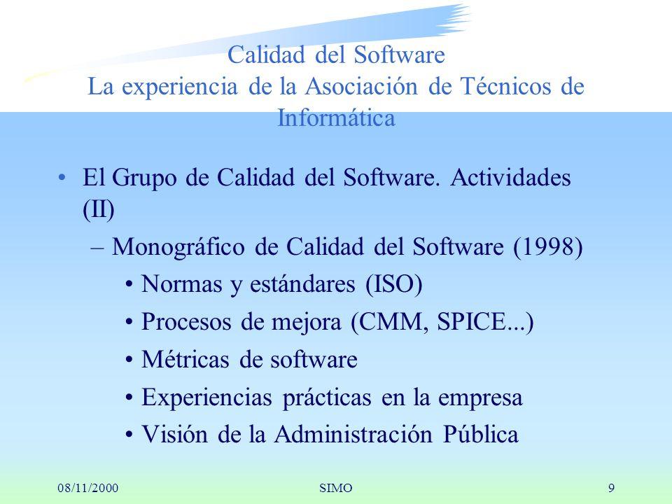 08/11/2000SIMO9 Calidad del Software La experiencia de la Asociación de Técnicos de Informática El Grupo de Calidad del Software.
