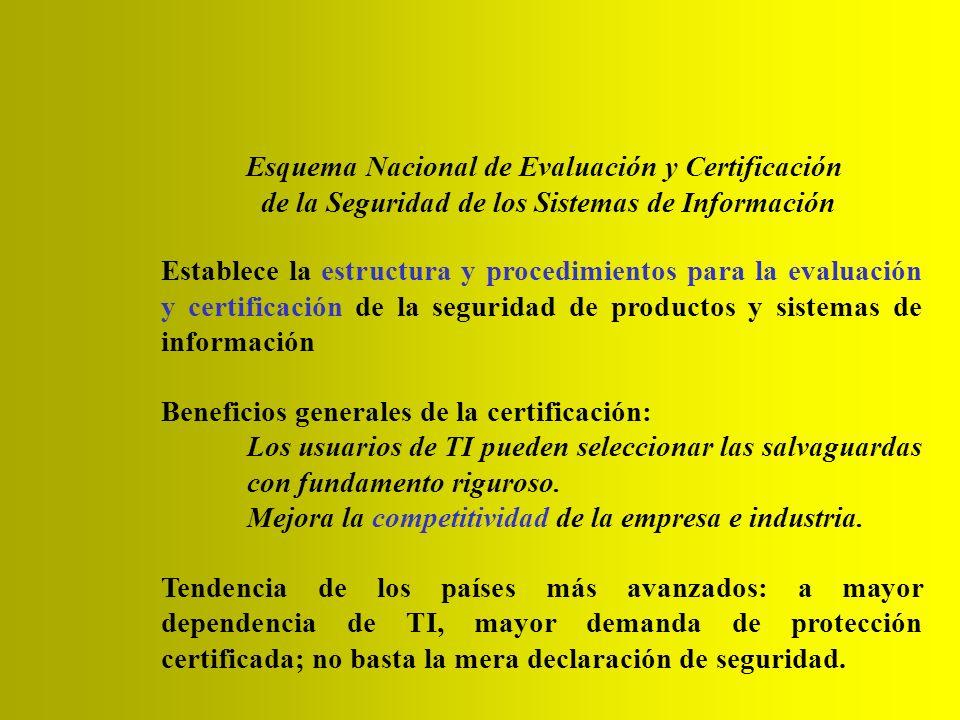 Establece la estructura y procedimientos para la evaluación y certificación de la seguridad de productos y sistemas de información Beneficios generale