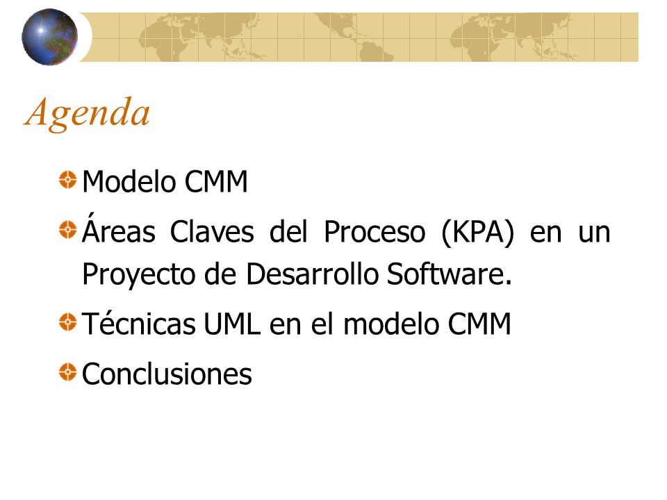 Modelo CMM: Objetivos Objetivo 1: Determinar el nivel de madurez del Proceso de Desarrollo que permita establecer un indicador de Calidad del proceso.
