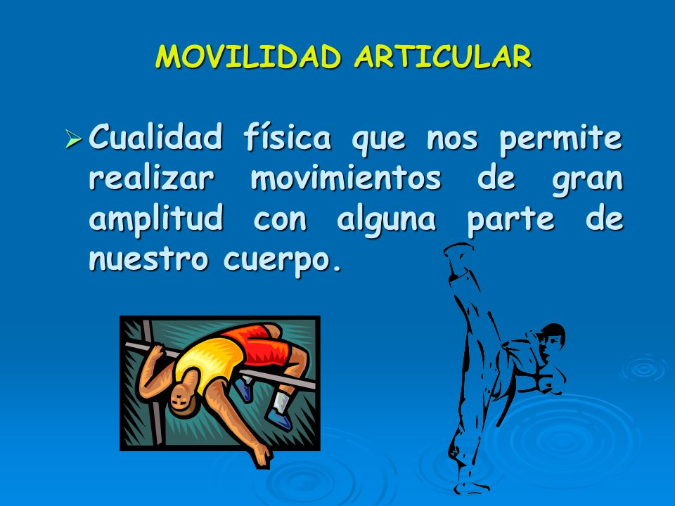 LA MOVILIDAD ARTICULAR (Flexibilidad)