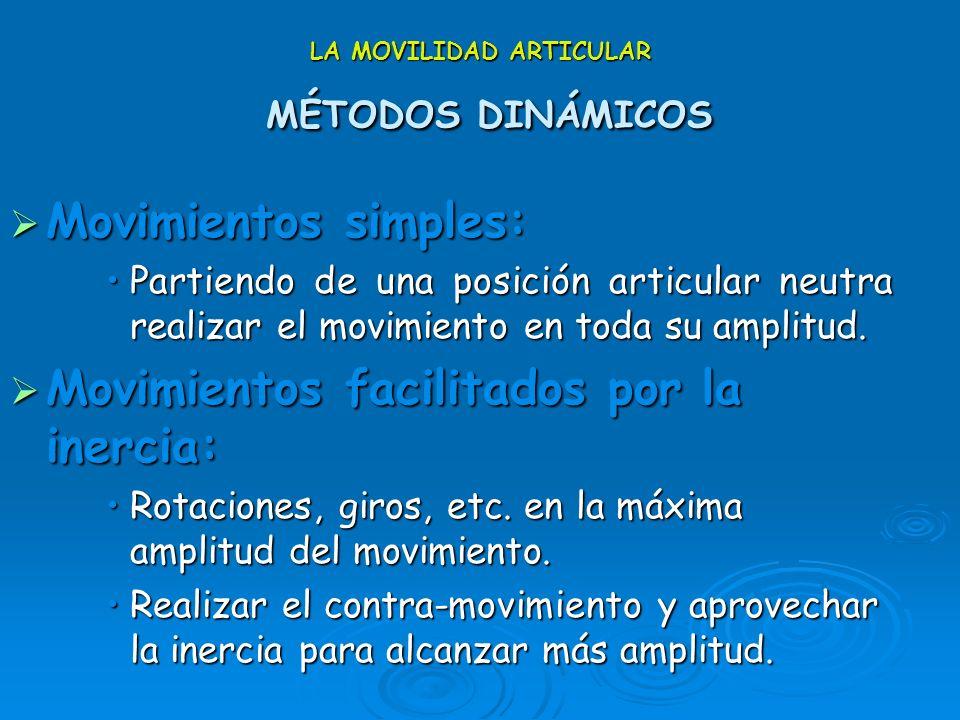 LA MOVILIDAD ARTICULAR DIFERENCIAS ENTRE ESTÁTICOS Y DINÁMICOS Los ejercicios estáticos consiguen mejores resultados que los dinámicos.Los ejercicios