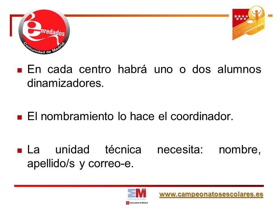 www.campeonatosescolares.es En cada centro habrá uno o dos alumnos dinamizadores.