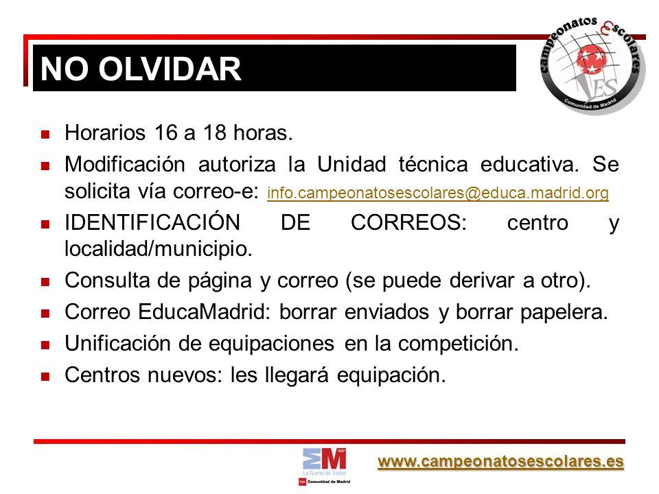 www.campeonatosescolares.es NO OLVIDAR Horarios 16 a 18 horas.