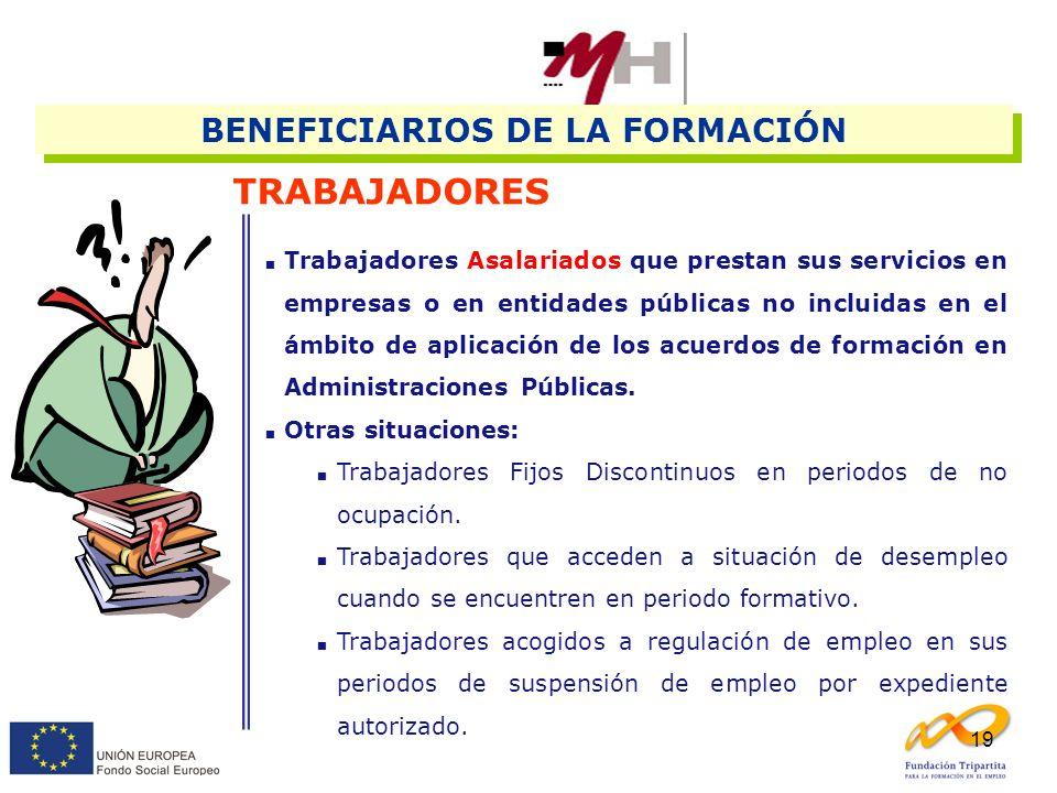 19 TRABAJADORES Trabajadores Asalariados que prestan sus servicios en empresas o en entidades públicas no incluidas en el ámbito de aplicación de los