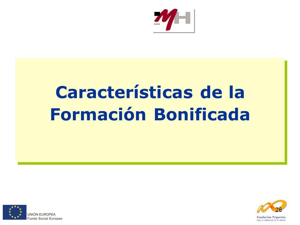 26 Características de la Formación Bonificada