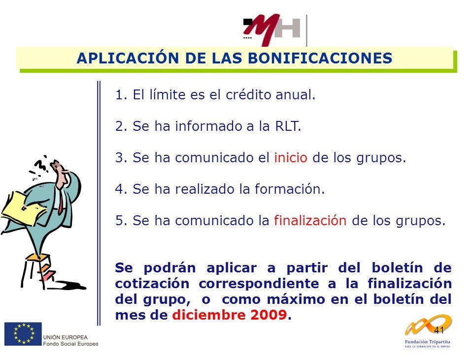 41 1. El límite es el crédito anual. 2. Se ha informado a la RLT. 3. Se ha comunicado el inicio de los grupos. 4. Se ha realizado la formación. 5. Se