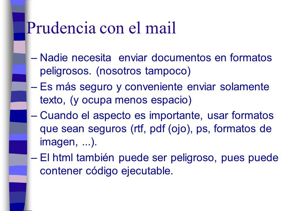 Prudencia con el mail –Nadie necesita enviar documentos en formatos peligrosos.