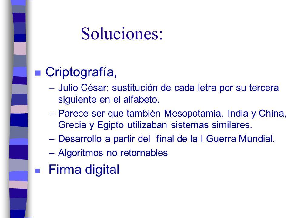 Soluciones: n Criptografía, –Julio César: sustitución de cada letra por su tercera siguiente en el alfabeto.