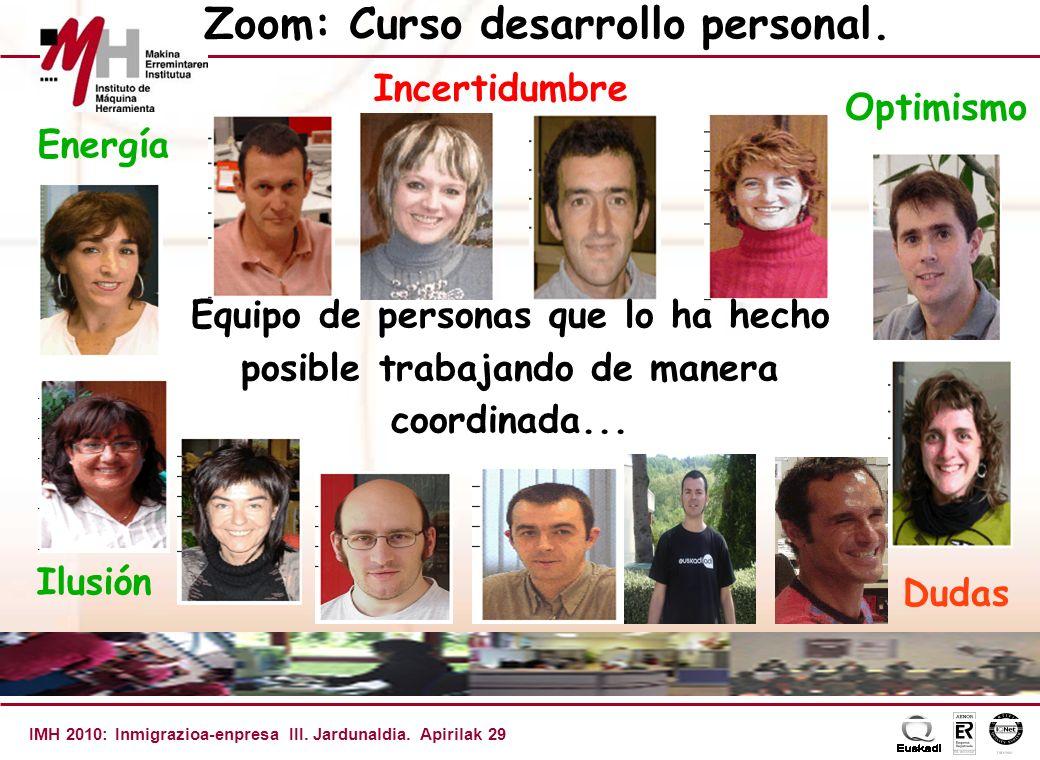 IMH 2010: Inmigrazioa-enpresa III. Jardunaldia. Apirilak 29 Zoom: Curso desarrollo personal.