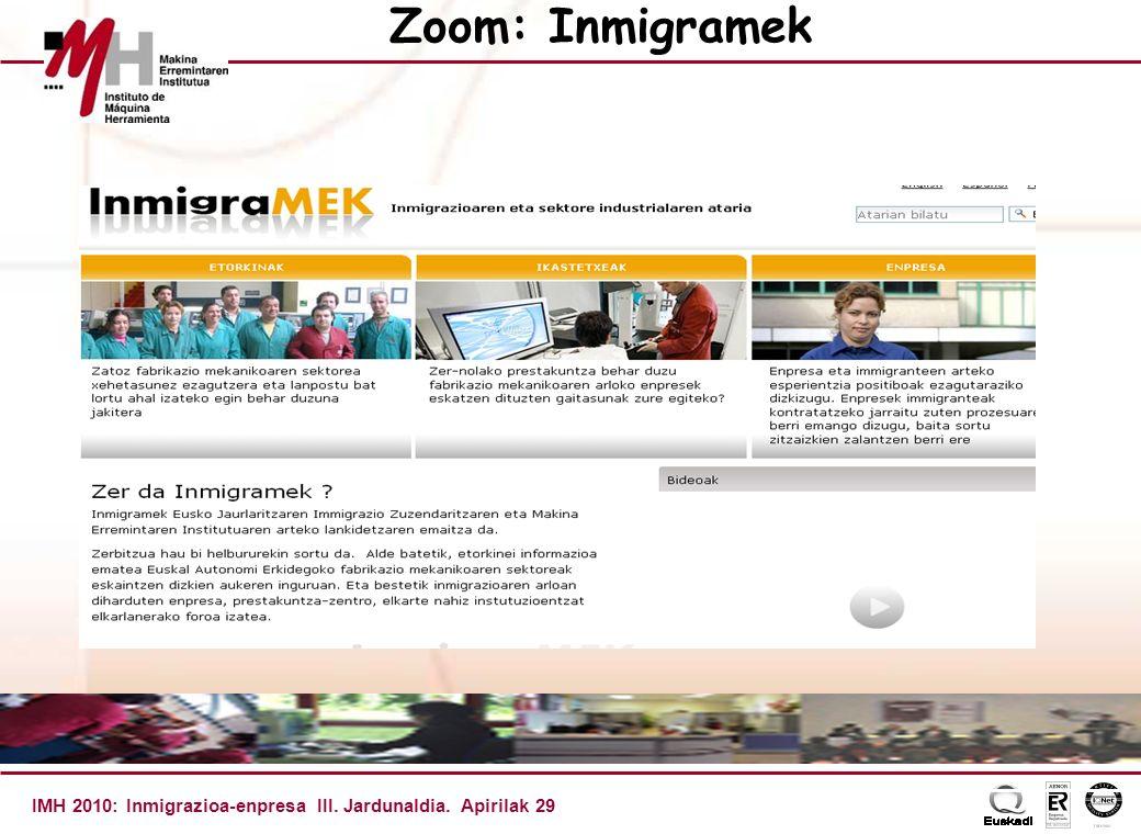 IMH 2010: Inmigrazioa-enpresa III. Jardunaldia. Apirilak 29 Zoom: Inmigramek