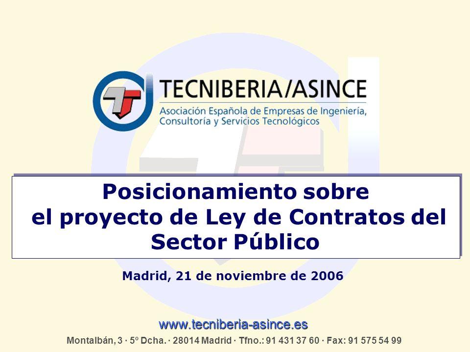 Posicionamiento sobre el proyecto de Ley de Contratos del Sector Público www.tecniberia-asince.es Montalbán, 3 · 5º Dcha.
