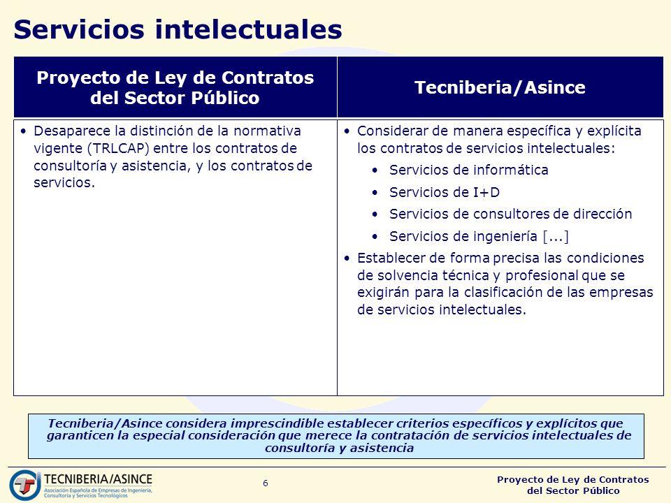 Proyecto de Ley de Contratos del Sector Público 7 Contratos mixtos de proyecto y obra Mantener la excepcionalidad en la aplicación de la modalidad de contratación mixta (proyecto y obra) que recoge actualmente la Ley de Contratos de las Administraciones Públicas.