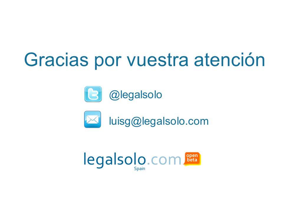 Gracias por vuestra atención @legalsolo luisg@legalsolo.com