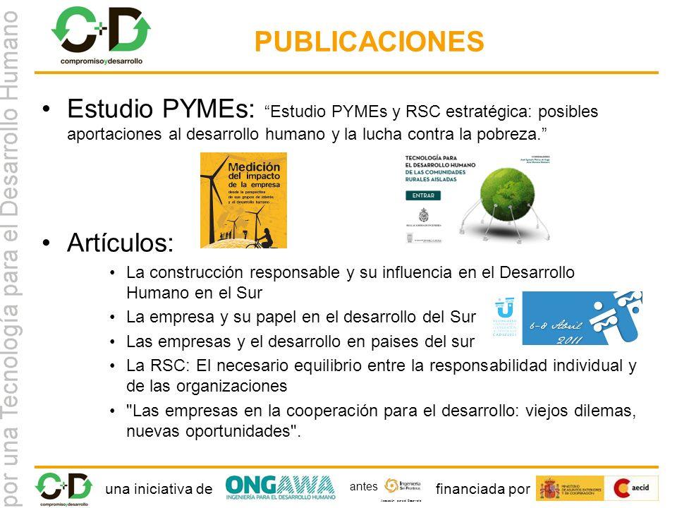 una iniciativa definanciada por Asociación para el Desarrollo antes PUBLICACIONES Estudio PYMEs: Estudio PYMEs y RSC estratégica: posibles aportaciones al desarrollo humano y la lucha contra la pobreza.