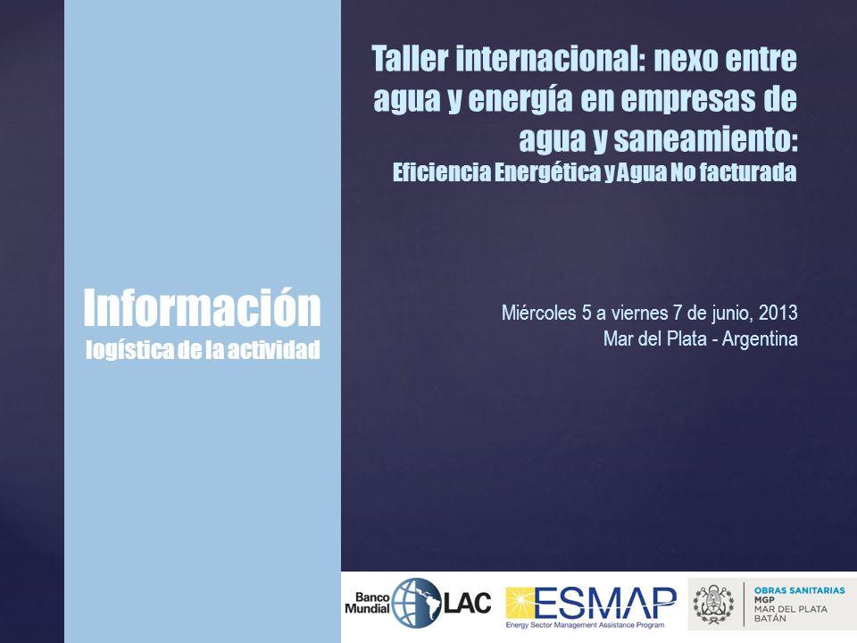 Taller internacional: nexo entre agua y energía en empresas de agua y saneamiento: Eficiencia Energética y Agua No facturada Miércoles 5 a viernes 7 d