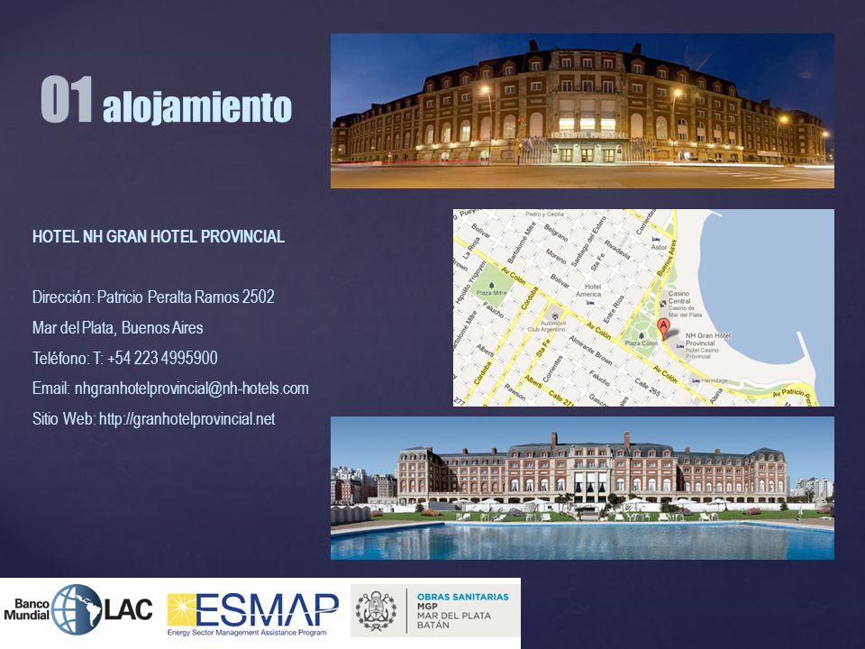 HOTEL NH GRAN HOTEL PROVINCIAL Dirección: Patricio Peralta Ramos 2502 Mar del Plata, Buenos Aires Teléfono: T: +54 223 4995900 Email: nhgranhotelprovi