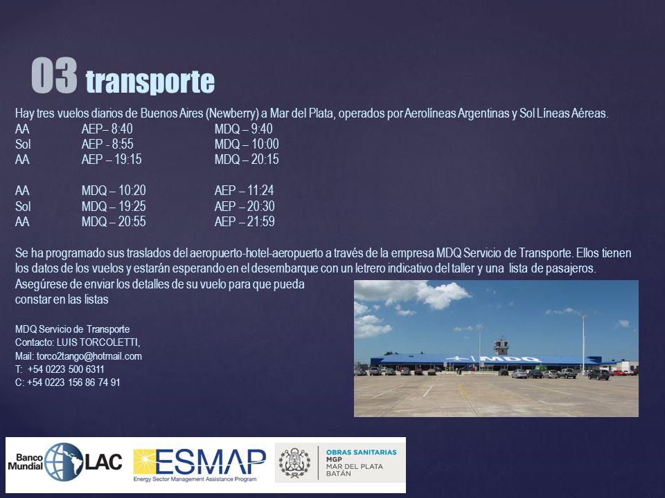 Hay tres vuelos diarios de Buenos Aires (Newberry) a Mar del Plata, operados por Aerolíneas Argentinas y Sol Líneas Aéreas. AAAEP– 8:40MDQ – 9:40 SolA