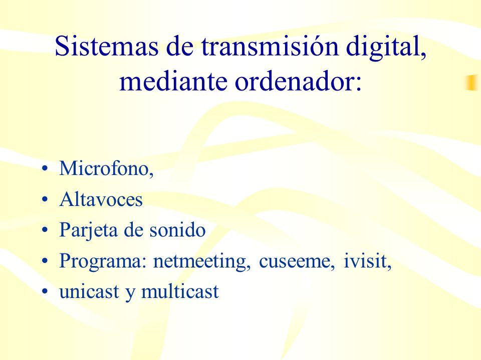 Audioconferencia: Escasa utilización Educación a distancia, Formación continuada, etc Multiconferencias telefonicas