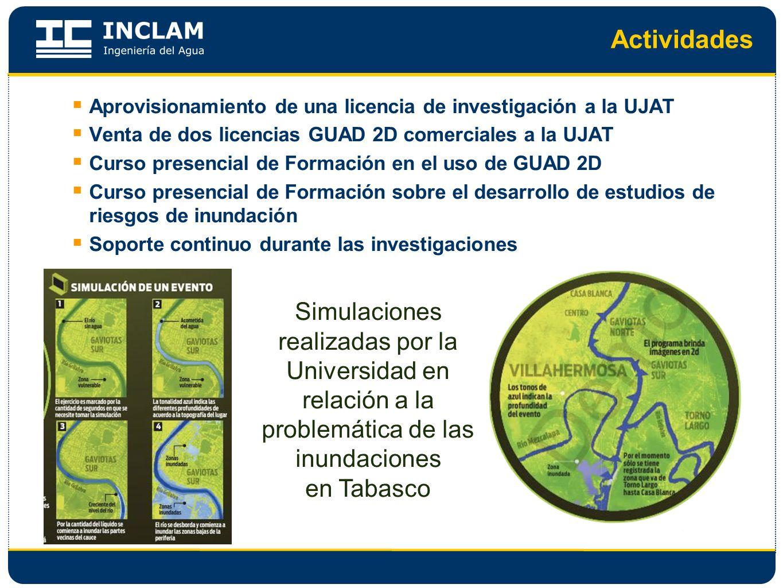 Actividades Aprovisionamiento de una licencia de investigación a la UJAT Venta de dos licencias GUAD 2D comerciales a la UJAT Curso presencial de Form