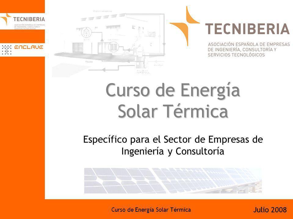 Curso de Energía Solar Térmica Julio 2008 Curso de Energía Solar Térmica Curso de Energía Solar Térmica Específico para el Sector de Empresas de Ingen