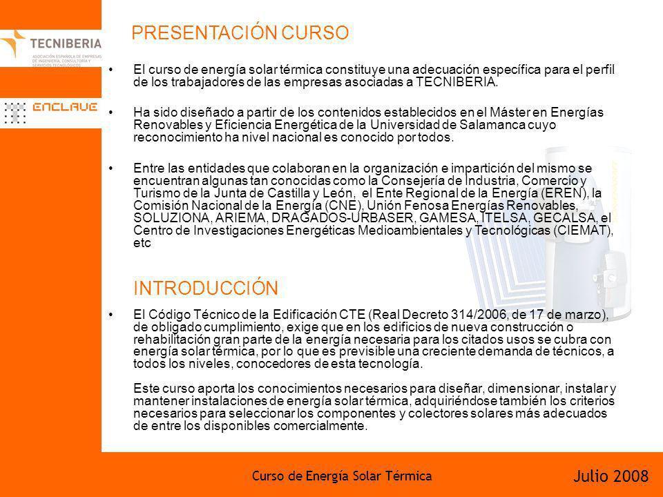 Curso de Energía Solar Térmica Julio 2008 El Código Técnico de la Edificación CTE (Real Decreto 314/2006, de 17 de marzo), de obligado cumplimiento, e